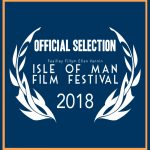 Isle of Man 2018 Short Film Official Selection 2018